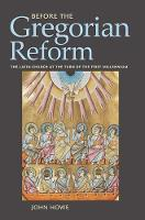 Before the Gregorian Reform: The Latin Church at the Turn of the First Millennium (Paperback)