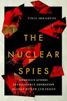The Nuclear Spies: America's Atomic Intelligence Operation against Hitler and Stalin (Hardback)