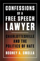 Confessions of a Free Speech Lawyer: Charlottesville and the Politics of Hate (Hardback)