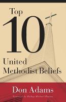 Top 10 United Methodist Beliefs (Paperback)