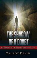 The Shadow of a Doubt: Confronting Challenges to Faith (Paperback)
