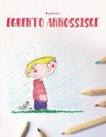 Egberto arrossisce: Children's Book/Coloring Book (Italian Edition) - Egberto Arrossisce (Bilingue) (Paperback)