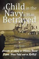 A Child in the Navy a Man Betrayed (Paperback)