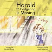 Harold the Hedgehog Is Missing (Paperback)