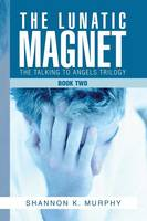 The Lunatic Magnet: Book Two (Paperback)