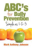 Abc's for Bully Prevention, Simple as 1-2-3 (Paperback)