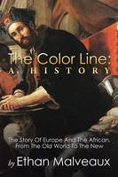 The Color Line: A History: The Story of Europe and the African, from the Old World to the New (Paperback)