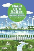 Toward Green Economy: Opportunities and Obstacles for Western Balkan Countries (Paperback)
