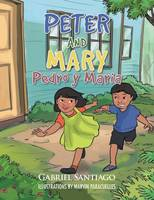 Peter and Mary: Pedro y Maria (Paperback)
