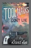 Tool Marks Don't Lie (Paperback)