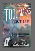 Tool Marks Don't Lie (Hardback)