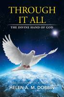 Through It All: The Divine Hand of God (Paperback)