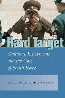 Hard Target: Sanctions, Inducements, and the Case of North Korea - Studies in Asian Security (Hardback)