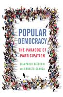 Popular Democracy: The Paradox of Participation (Paperback)