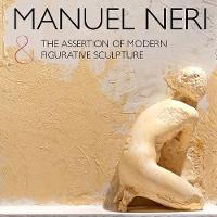 Manuel Neri and the Assertion of Modern Figurative Sculpture (Hardback)