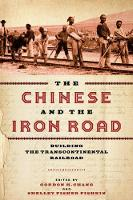 The Chinese and the Iron Road: Building the Transcontinental Railroad - Asian America (Paperback)