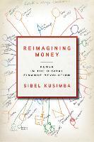 Reimagining Money