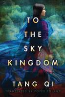 To the Sky Kingdom (Paperback)