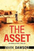 The Asset: Act II - An Isabella Rose Thriller 2 (Paperback)