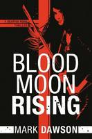 Blood Moon Rising - A Beatrix Rose Thriller 2 (Paperback)