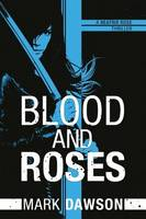 Blood and Roses - A Beatrix Rose Thriller 3 (Paperback)