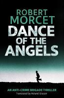 Dance of the Angels - Anti-Crime Brigade 1 (Paperback)