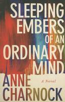 Sleeping Embers of an Ordinary Mind: A Novel (Paperback)