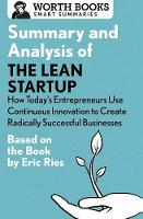 Summary and Analysis of the Lean Startup: How Today's Entrepreneurs Use Continuous Innovation to Create Radically Successful Businesses
