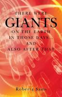 There Were Giants on the Earth in Those Days... and Also After That (Paperback)