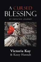 A Cursed Blessing: My Empathic Journey (Paperback)