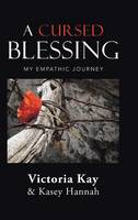 A Cursed Blessing: My Empathic Journey (Hardback)