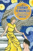 Stairway to Madness: My Life with Bipolar Disorder (Paperback)