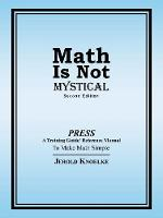 Math Is Not Mystical: Second Edition (Paperback)