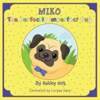 Miko the Perfectly Imperfect Pug (Paperback)