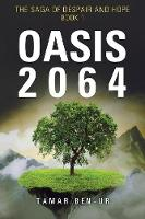 Oasis 2064: Book One of the Saga of Despair and Hope (Paperback)
