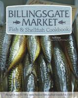 Billingsgate Market Fish & Shellfish Cookbook (Hardback)