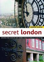 Secret London, Updated Edition: Exploring the Hidden City, with Original Walks and Unusual Places to Visit (Paperback)