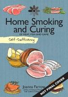 Self-Sufficiency: Home Smoking and Curing: Of Meat, Fish and Game - Self-Sufficiency (Paperback)