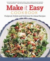 Make It Easy Cookbook: Foolproof, Stylish and Delicious Do-Ahead Recipes (Paperback)