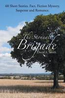 The Stonnall Brigade: 60 Short Stories. Fact, Fiction Mystery, Suspense and Romance. (Paperback)