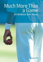 Much More Than a Game: An Andrew Ball Novel (Hardback)