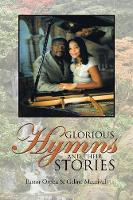 Glorious Hymns and Their Stories (Paperback)