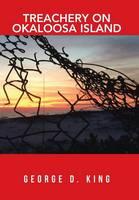 Treachery on Okaloosa Island (Hardback)