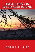 Treachery on Okaloosa Island (Paperback)
