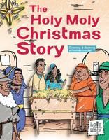 The Holy Moly Christmas Story - Holy Moly Bible Storybooks (Hardback)