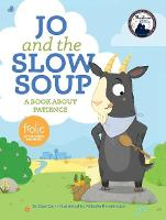 Jo and the Slow Soup: A Book about Patience - Frolic First Faith (Hardback)