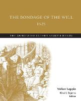 The Bondage of the Will, 1525