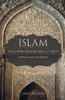 Islam: What Non-Muslims Should Know, Revised & Expanded Edition (Paperback)