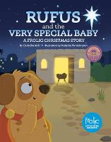 Rufus and the Very Special Baby: A Frolic Christmas Story - Frolic First Faith (Hardback)