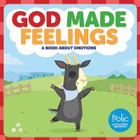 God Made Feelings - Frolic First Faith (Board book)